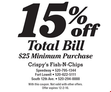15% off Total Bill. $25 Minimum Purchase. With this coupon. Not valid with other offers. Offer expires 12-2-16.