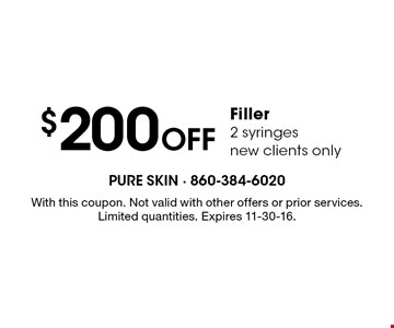 $200 Off Filler 2 syringes new clients only. With this coupon. Not valid with other offers or prior services. Limited quantities. Expires 11-30-16.