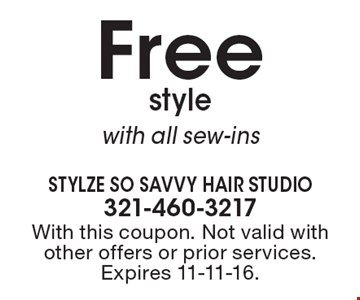 Free style with all sew-ins. With this coupon. Not valid with other offers or prior services. Expires 11-11-16.