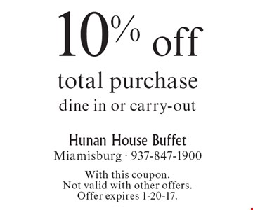 10% off total purchase. dine in or carry-out. With this coupon. Not valid with other offers. Offer expires 1-20-17.