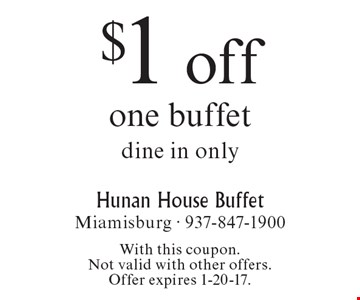 $1 off one buffet. dine in only. With this coupon. Not valid with other offers. Offer expires 1-20-17.