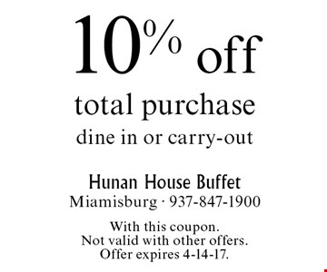 10% off total purchase dine in or carry-out. With this coupon. Not valid with other offers. Offer expires 4-14-17.
