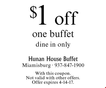 $1 off one buffet dine in only. With this coupon. Not valid with other offers. Offer expires 4-14-17.
