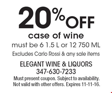 20% off case of wine. Must be 6 1.5 L or 12 750 ML. Excludes Carlo Rossi & any sale items. Must present coupon. Subject to availability. Not valid with other offers. Expires 11-11-16.