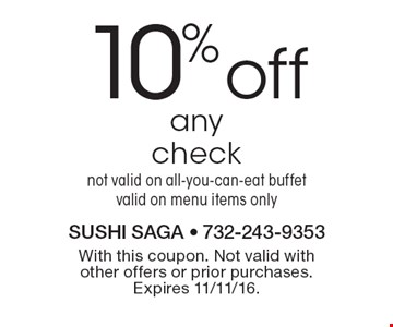 10% off any check. Not valid on all-you-can-eat buffet. Valid on menu items only. With this coupon. Not valid with other offers or prior purchases. Expires 11/11/16.