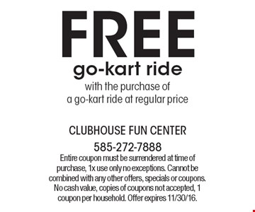 Free go-kart ride with the purchase of a go-kart ride at regular price. Entire coupon must be surrendered at time of purchase, 1x use only no exceptions. Cannot be combined with any other offers, specials or coupons. No cash value, copies of coupons not accepted, 1 coupon per household. Offer expires 11/30/16.