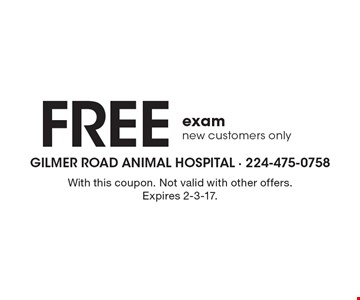 Free exam. New customers only. With this coupon. Not valid with other offers. Expires 2-3-17.