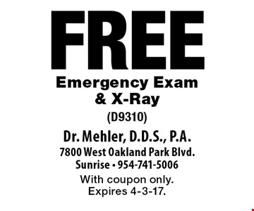 Free Emergency Exam & X-Ray (D9310). With coupon only. Expires 4-3-17.