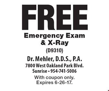 Free Emergency Exam & X-Ray (D9310). With coupon only. Expires 6-26-17.