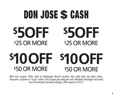 $5 OFF any purchase $25 or more OR $10 OFF any purchase $50 or more. With this coupon. Offer valid at Huntington Beach location. Not valid with any other offers, discounts, coupons or