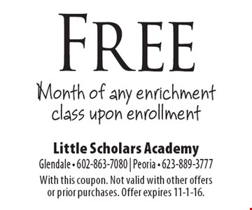 Free Month of any enrichment class upon enrollment. With this coupon. Not valid with other offers or prior purchases. Offer expires 11-1-16.