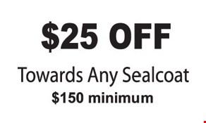 $25 Off Sealcoat