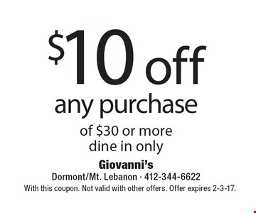 $10 off any purchase of $30 or more. Dine in only. With this coupon. Not valid with other offers. Offer expires 2-3-17.