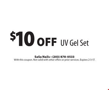 $10 off UV Gel Set. With this coupon. Not valid with other offers or prior services. Expires 2-3-17.