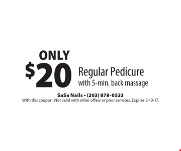 only$20 Regular Pedicure with 5-min. back massage. With this coupon. Not valid with other offers or prior services. Expires 3-10-17.