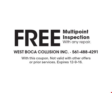 Free Multipoint Inspection With any repair. With this coupon. Not valid with other offers or prior services. Expires 12-9-16.