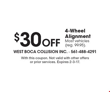 $30 Off 4-Wheel Alignment. Most vehicles (reg. 99.95).. With this coupon. Not valid with other offers or prior services. Expires 2-3-17.