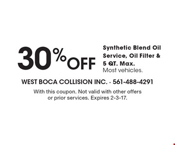 30%Off Synthetic Blend Oil Service, Oil Filter & 5 QT. Max. Most vehicles. With this coupon. Not valid with other offers or prior services. Expires 2-3-17.