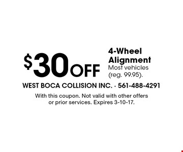 $30 Off 4-Wheel Alignment. Most vehicles (reg. 99.95). With this coupon. Not valid with other offers or prior services. Expires 3-10-17.