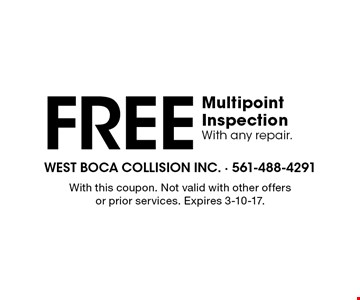 Free Multipoint Inspection With any repair.. With this coupon. Not valid with other offers or prior services. Expires 3-10-17.