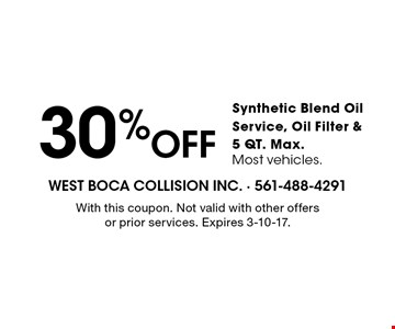 30% Off Synthetic Blend Oil Service, Oil Filter & 5 QT. Max. Most vehicles. With this coupon. Not valid with other offers or prior services. Expires 3-10-17.