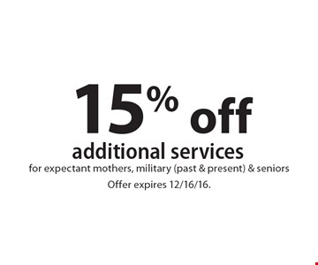 15% off additional services for expectant mothers, military (past & present) & seniors. Offer expires 12/16/16.