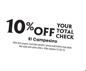 10% Off your total check. With this coupon. Excludes alcohol. Some restrictions may apply.Not valid with other offers. Offer expires 10-28-16.