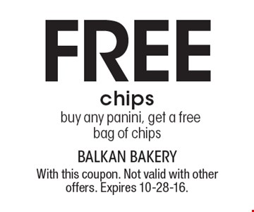 Free chips. Buy any panini, get a free bag of chips. With this coupon. Not valid with other offers. Expires 10-28-16.