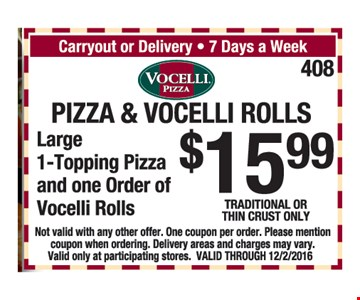 Pizza and Vocelli rolls for $15.99.