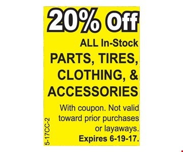 20% off all in-stock parts, tires, clothing & accessories