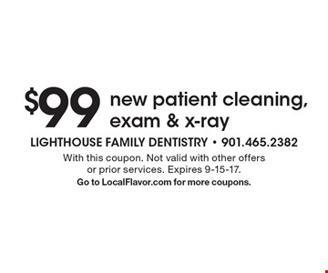 $99 new patient cleaning, exam & x-ray. With this coupon. Not valid with other offers or prior services. Expires 9-15-17. Go to LocalFlavor.com for more coupons.