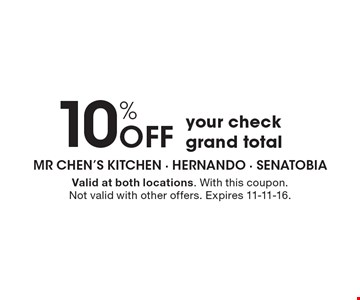 10% OFF your checkgrand total. Valid at both locations. With this coupon. Not valid with other offers. Expires 11-11-16.