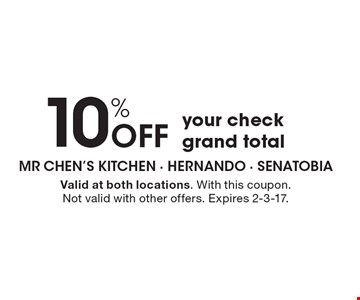 10% off your check grand total. Valid at both locations. With this coupon. Not valid with other offers. Expires 2-3-17.