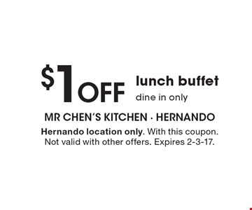 $1 off lunch buffet, dine in only. Hernando location only. With this coupon.Not valid with other offers. Expires 2-3-17.