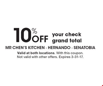 10% off your check grand total. Valid at both locations. With this coupon. Not valid with other offers. Expires 3-31-17.