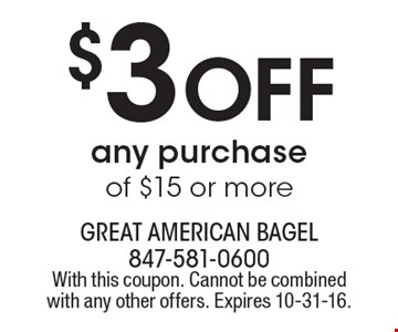 $3 off any purchase of $15 or more. With this coupon. Cannot be combined with any other offers. Expires 10-31-16.