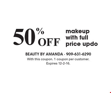 50% Off makeup with full price updo. With this coupon. 1 coupon per customer. Expires 12-2-16.