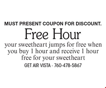 Free Hour your sweetheart jumps for free when you buy 1 hour and receive 1 hour free for your sweetheart. Must present coupon for discount.