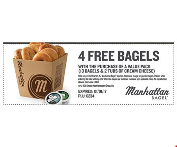4 Free Bagels with purchase of a value pack (13 bagels & 2 tuns of cream cheese)
