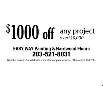 $1000 off any project over $10,000. With this coupon. Not valid with other offers or prior services. Offer expires 10/21/16.