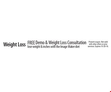 Weight Loss Free Demo & Weight Loss Consultation. Lose weight & inches with the Image Maker diet.