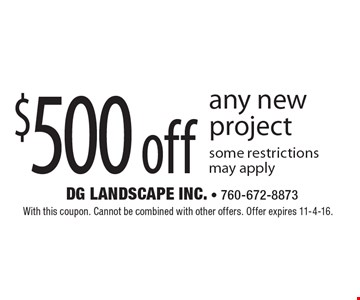 $500 off any new project. Some restrictions may apply. With this coupon. Cannot be combined with other offers. Offer expires 11-4-16.