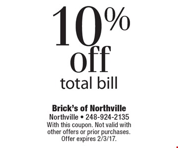 10% off total bill. With this coupon. Not valid with other offers or prior purchases. Offer expires 2/3/17.