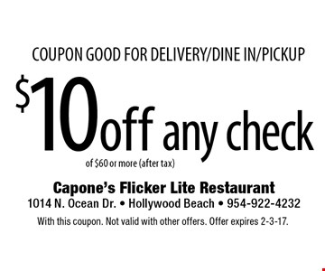$10 off any check of $60 or more (after tax). coupon good for delivery/dine in/pickup With this coupon. Not valid with other offers. Offer expires 2-3-17.