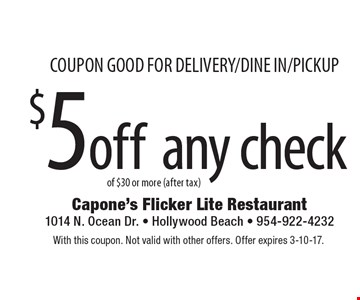 Coupon good for delivery/dine in/pickup. $5 off any check of $30 or more (after tax). With this coupon. Not valid with other offers. Offer expires 3-10-17.