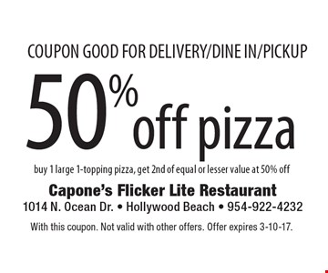 Coupon good for delivery/dine in/pickup. 50% off pizza. Buy 1 large 1-topping pizza, get 2nd of equal or lesser value at 50% off. With this coupon. Not valid with other offers. Offer expires 3-10-17.