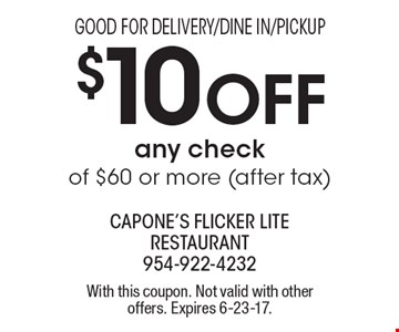 Good For Delivery/Dine In/Pickup. $10 off any check of $60 or more (after tax). With this coupon. Not valid with other offers. Expires 6-23-17.