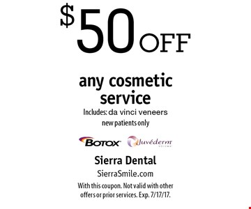 $50 off any cosmetic service. Includes: da vinci veneers. New patients only. With this coupon. Not valid with other offers or prior services. Exp. 7/17/17.