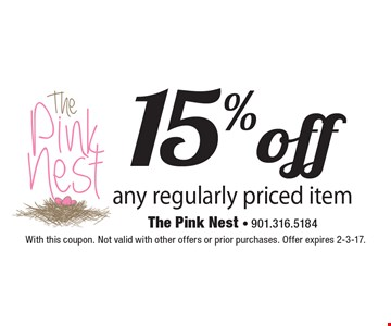 15% off any regularly priced item. With this coupon. Not valid with other offers or prior purchases. Offer expires 2-3-17.
