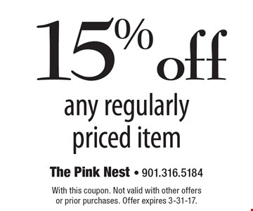 15% off any regularly priced item. With this coupon. Not valid with other offers or prior purchases. Offer expires 3-31-17.